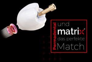 PERMADENTAL und matrix®